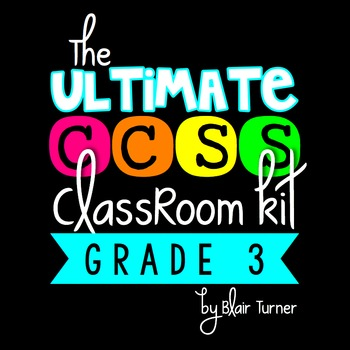 The Ultimate CCSS Classroom Kit {GRADE 3}