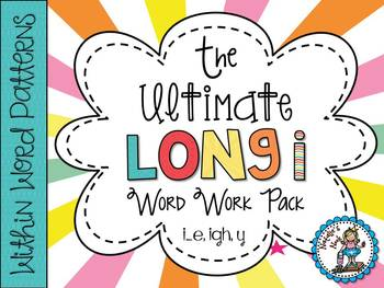 The Ultimate Long I Word Work Pack {Words Their Way ~ With