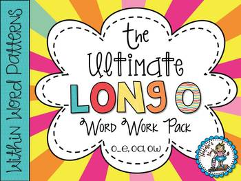 The Ultimate Long O Word Work Pack {Words Their Way ~ With