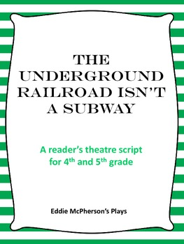 The Underground Railroad Isn't a Subway - Reader's Theatre