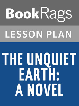 The Unquiet Earth: A Novel Lesson Plans