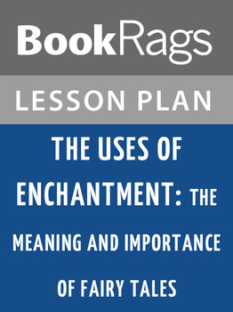 The Uses of Enchantment: The Meaning and Importance of Fai