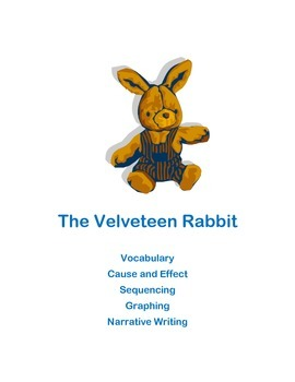 The Velveteen Rabbit - vocabulary, cause and effect, seque