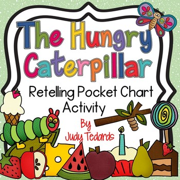 The Very Hungry Caterpillar (A Pocket Chart Story Retellin