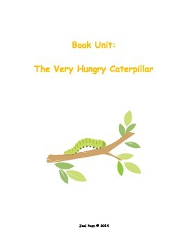 The Very Hungry Caterpillar: Book Unit