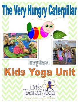 """The Very Hungry Caterpillar"" Inspired Kids Yoga Unit"