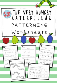 The Very Hungry Caterpillar Theme: Pattern Activities and