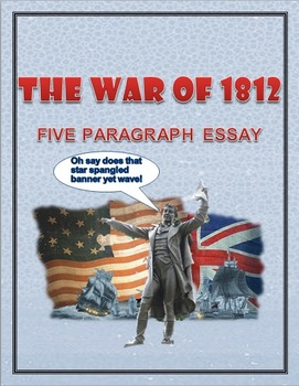 The War of 1812 Primary source activity with Essay