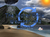 The Water Cycle, Weather, and Climate