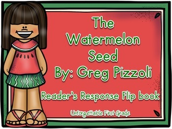 The Watermelon Seed {Reader's Response Flip Book}