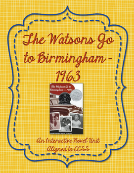 The Watsons Go to Birmingham - 1963 - CCSS Aligned Reading