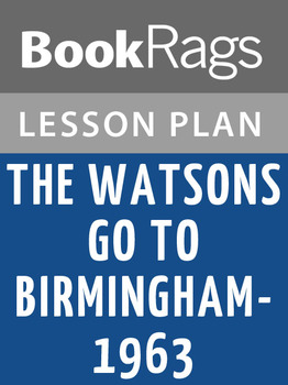 The Watsons Go to Birmingham-1963 Lesson Plans