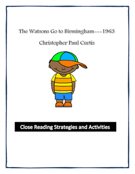 The Watsons Go to Birmingham*COMPLETE UNIT*with Close Read