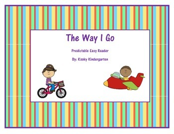 """The Way I Go"" Easy Predictable Reader"