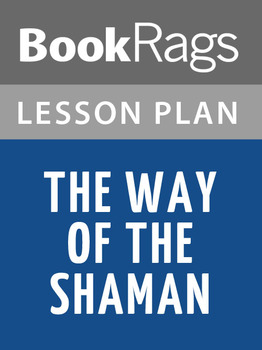 The Way of the Shaman Lesson Plans