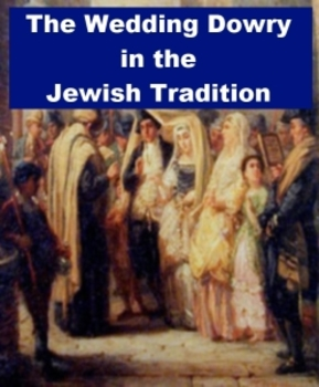 The Wedding Dowry in the Jewish Tradition