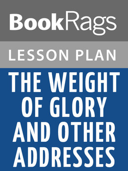 The Weight of Glory and Other Addresses Lesson Plans