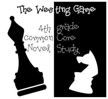 The Westing Game - 4th Grade Common Core Novel Study