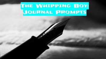 The Whipping Boy Journal Prompts