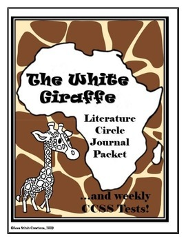 The White Giraffe Literature Circle Packet and Weekly CCSS Tests