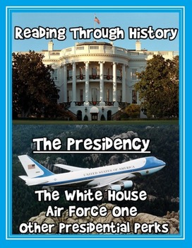 The White House, Air Force One, and Presidential Perks