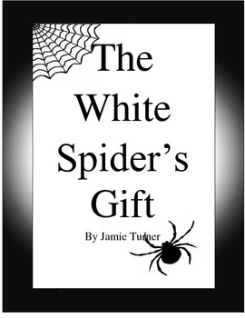 The White Spider's Gift by Jamie Turner Grade 5 Imagine It