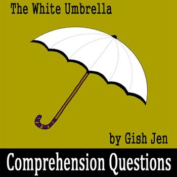 """""""The White Umbrella"""" by Gish Jen - Comprehension Questions"""