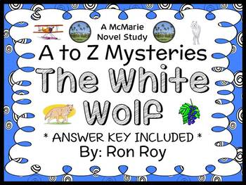 The White Wolf : A to Z Mysteries (Ron Roy) Novel Study /