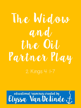 The Widow and the Oil Partner Play