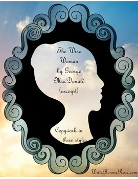 The Wise Woman by George MacDonald-Cursive Copywork and Ha