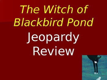 The Witch of Blackbird Pond Jeopardy Test Review