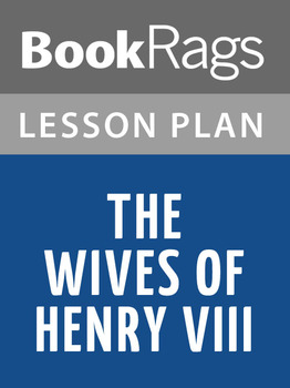 The Wives of Henry VIII Lesson Plans