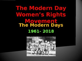 The Women's Movement - The Modern Day Movement