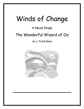 The Wonderful Wizard of Oz Novel Study: The Winds of Chang