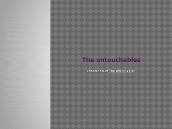 """The World Is Flat"": The Untouchables"