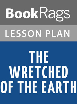 The Wretched of the Earth Lesson Plans