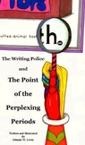 The Writing Police and The Point of the Perplexing Periods