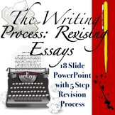 The Writing Process: Revising Essays High School Style