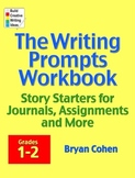 The Writing Prompts Workbook: Grades 1-2