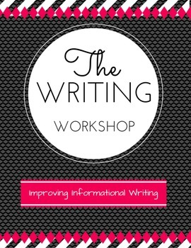 The Writing Workshop: Improving Informational Writing