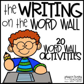 The Writing on the Wall {20 Word Wall Activities}