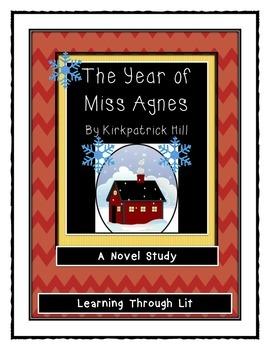 THE YEAR OF MISS AGNES Kirkpatrick Hill - Novel Study