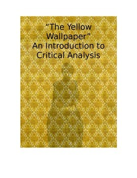 The Yellow Wallpaper: An Introduction to Critical Analysis