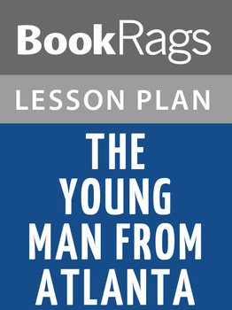 The Young Man from Atlanta Lesson Plans