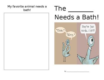 The _____ Needs a Bath!