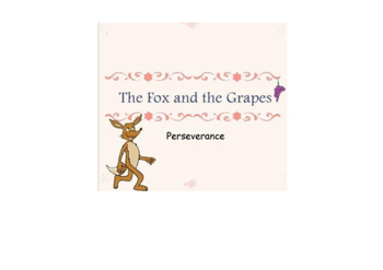 The fox and the grapes-perseverance