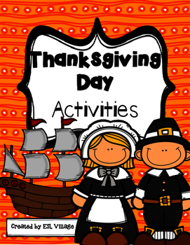 Thanksgiving Day {Theme Based Activities} by ESL VILLAGE