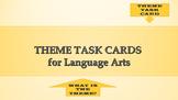 Theme Task Cards  - (grades 5th -8th)