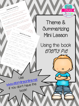 Theme and Summarizing- Enemy Pie