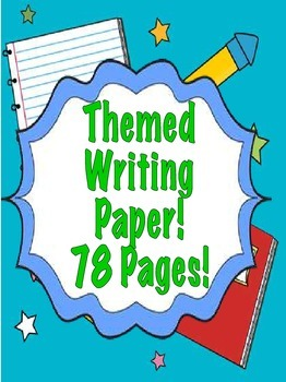 Themed Writing Paper! 40 Different Designs throughout the